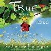 True... Sort of - Katherine Hannigan, Danielle Ferland