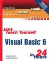 Teach Yourself Visual Basic 6 in 24 Hours [With CD-ROM] - Greg M. Perry, Sanjaya Hettihewa
