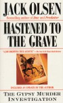 Hastened to the Grave: The Gypsy Murder Investigation - Jack Olsen