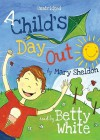 A Child's Day Out (Classics Read By Celebrities) - Mary Sheldon, Betty White
