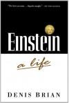 Einstein: A Life - Denis Brian
