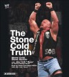 The Stone Cold Truth - Steve Austin, Dennis Brent