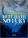 Hell Hath No Fury - Brenda Williamson