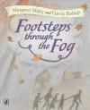 Footsteps Through the Fog - Margaret Mahy, Gavin Bishop