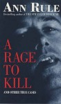 A Rage To Kill - Ann Rule