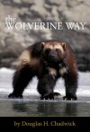 The Wolverine Way - Douglas H. Chadwick