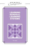 Learning Schools, Learning Systems - Paul Clarke