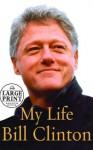 My Life (Random House Large Print Biography) - Bill Clinton