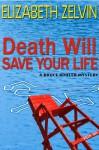Death Will Save Your Life (Bruce Kohler #4) - Elizabeth Zelvin