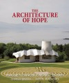 The Architecture of Hope: Maggie's Cancer Caring Centres - Charles Jencks, Edwin Heathcote