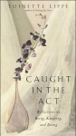 Caught in the Act - Toinette Lippe