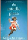 The Middle Place - Kelly Corrigan, Tavia Gilbert