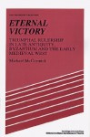 Eternal Victory: Triumphal Rulership in Late Antiquity, Byzantium and the Early Medieval West - Michael McCormick, Lyndal Roper
