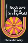 Gods Love for Sinning World - Charles Grandison Finney