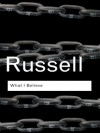 What I Believe (Routledge Classics) - Bertrand Russell