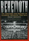 Behemoth: The Structure and Practice of National Socialism, 1933-1944 - Franz Neumann, Peter Hayes