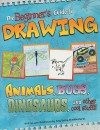 Beginner's Guide to Drawing: Animals, Bugs, Dinosaurs, and other cool stuff!! (Sketch It!) - Amy Bailey Muehlenhardt