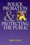 Police, Probation, and Protecting the Public - Mike Nash