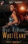 What Remains: Wasteland - Kris Norris