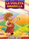La Violeta Amarilla - Liliana Cinetto