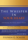 The Whisper In Your Heart: Listening To Your Soul's Voice - Stephen G. Scalese