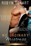 No Ordinary Mistress - Robyn DeHart