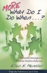 More What Do I Do When...?: Powerful Strategies To Promote Positive Behavior - Allen N. Mendler