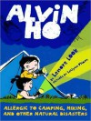 Alvin Ho: Allergic to Camping, Hiking, and Other Natural Disasters - Lenore Look, Everette Plen