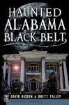 Haunted Alabama Black Belt (Haunted America) - David Higdon, Brett Talley