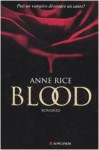 Blood - Anne Rice, Sara Caraffini