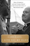 Camerado, I Give You My Hand: How a Powerful Lawyer-Turned-Priest Is Changing the Lives of Men Behind Bars - David T. Link, Maura Poston Zagrans