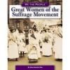 Great Women of the Suffrage Movement - Dana Meachen Rau