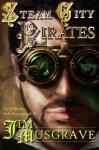 Steam City Pirates - Jim Musgrave