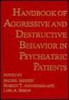 Handbook of Aggressive and Destructive Behavior in Psychiatric Patients - Michel Hersen