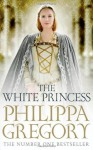 The White Princess - Philippa Gregory