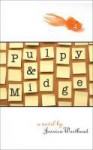 Pulpy and Midge - Jessica Westhead