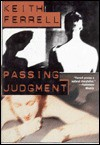 Passing Judgment - Keith Ferrell