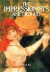 The Impressionists And Their Art - Russell Ash