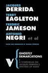 Ghostly Demarcations: A Symposium on Jacques Derrida's Specters of Marx - Jacques Derrida, Terry Eagleton, Fredric Jameson, Antonio Negri, Michael Sprinker