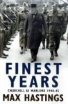 Finest Years: Churchill as Warlord 1940-45 - Max Hastings