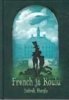 French ja Koulu - Indrek Hargla
