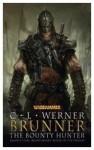 Brunner the Bounty Hunter (Warhammer: Brunner the Bounty Hunter, #1-4) - C.L. Werner