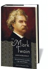 The Mark Twain Anthology: Great Writers on His Life and Works (Library of America #199) - Shelley Fisher Fishkin