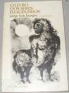 O livro dos seres imaginários: e margarita guerrero - Jorge Luis Borges
