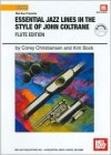 Essential Jazz Lines in the Style of John Coltrane, Flute Edition - Corey Christiansen, Kim Bock