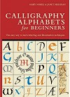 Calligraphy Alphabets for Beginners - Mary Noble, Janet Mehigan