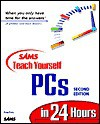 Sams Teach Yourself PCs in 24 Hours - Greg M. Perry