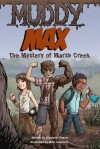 Muddy Max: The Mystery of Marsh Creek - Elizabeth Rusch, Mike Lawrence