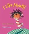 I Like Myself! lap board book (Board Book) - Karen Beaumont, David Catrow