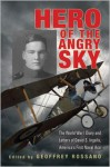 Hero of the Angry Sky: The World War I Diary and Letters of David S.Ingalls, America's First Naval Ace - Geoffrey L. Rossano, William F. Trimble
